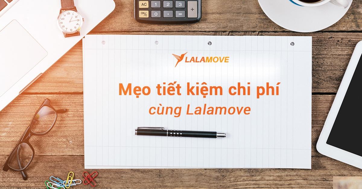 3 mẹo hữu ích giúp bạn tiết kiệm khi sử dụng Lalamove