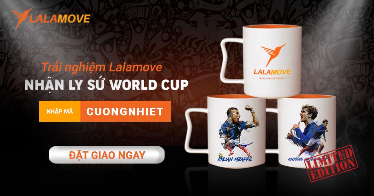 Trải nghiệm giao hàng - Nhận ngay ly sứ Lalamove phiên bản World Cup