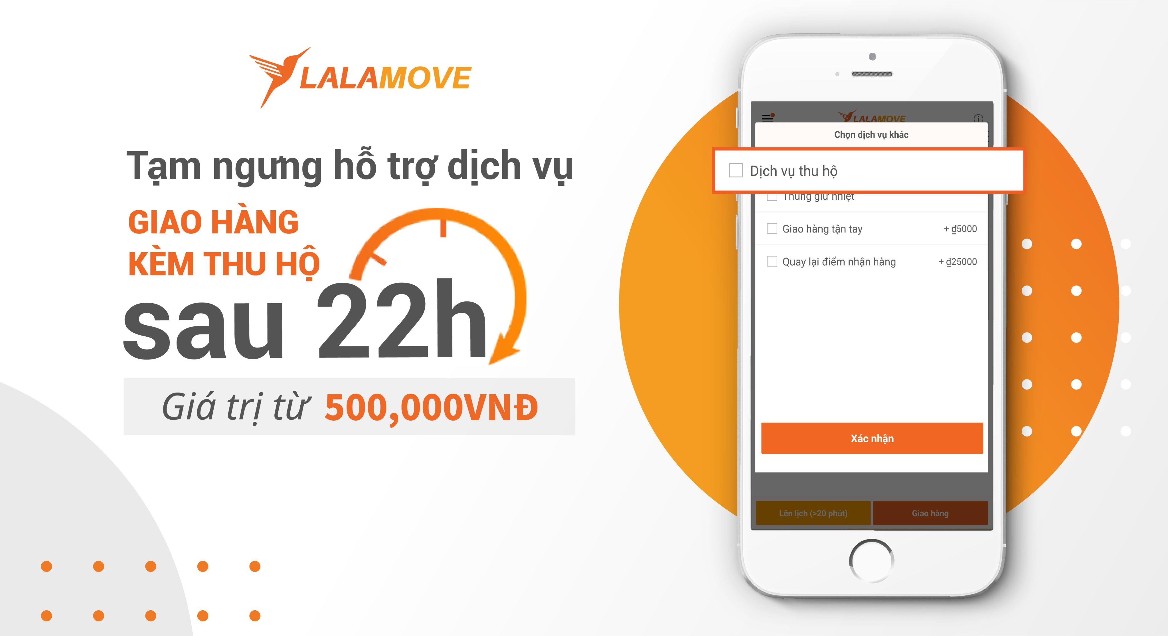 """[Cập nhật] Lalamove tạm ngưng hỗ trợ dịch vụ """"Giao hàng kèm thu hộ"""" với giá trị trên 500,000 VND sau 22h"""